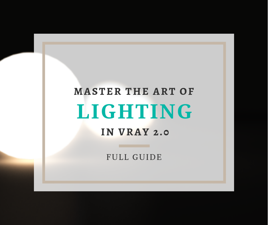 Master The Art Of VRay 2 0 Lighting With These 6 Tips