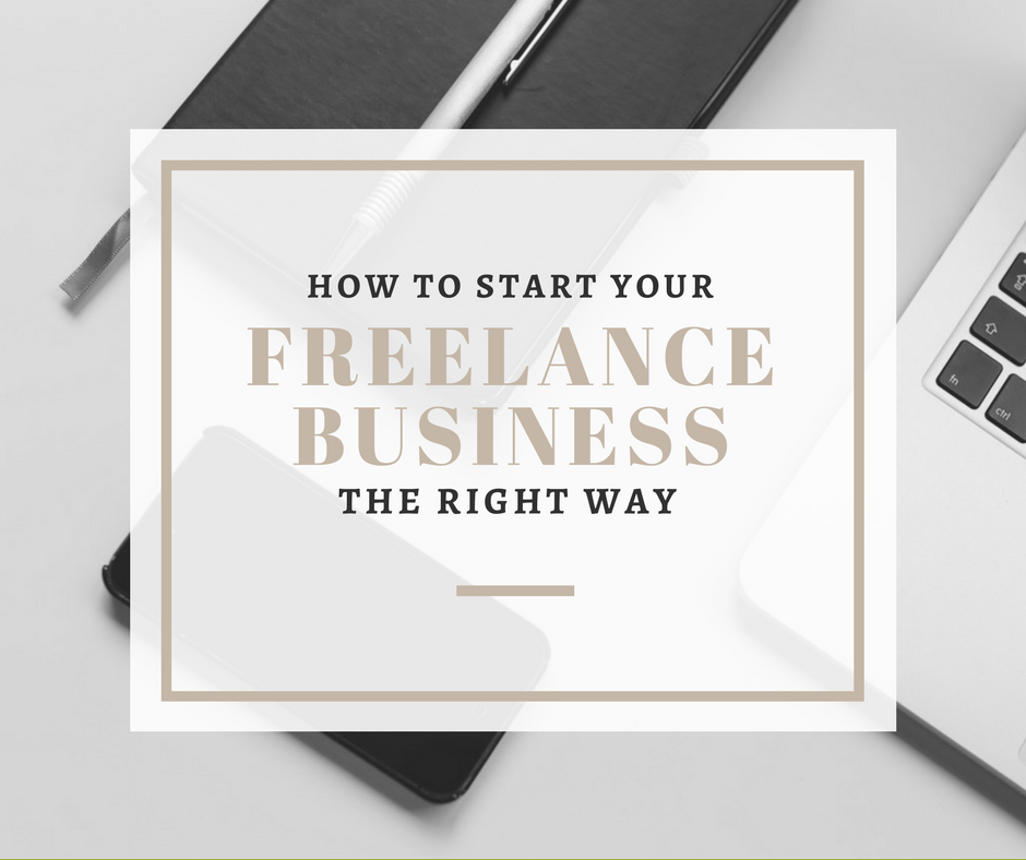 How To Start A Freelance Business The Right Way Ravenor 39 S