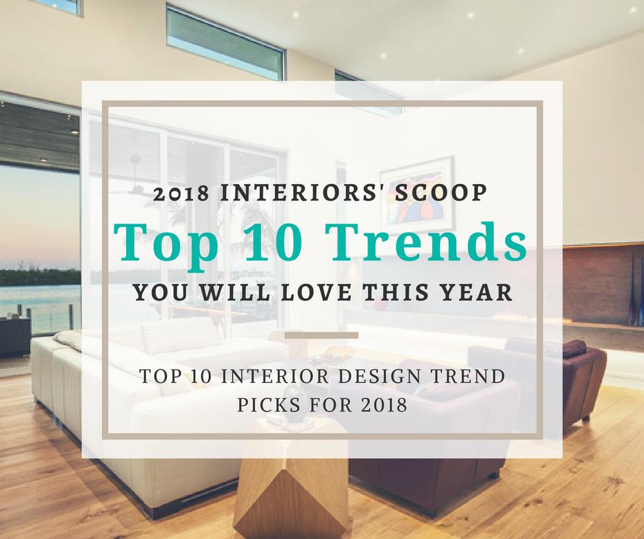 2018 Interiorsu0027 Scoop: Top 10 Trends You Will Love This Year U2013 Ravenoru0027s  Design Solutions