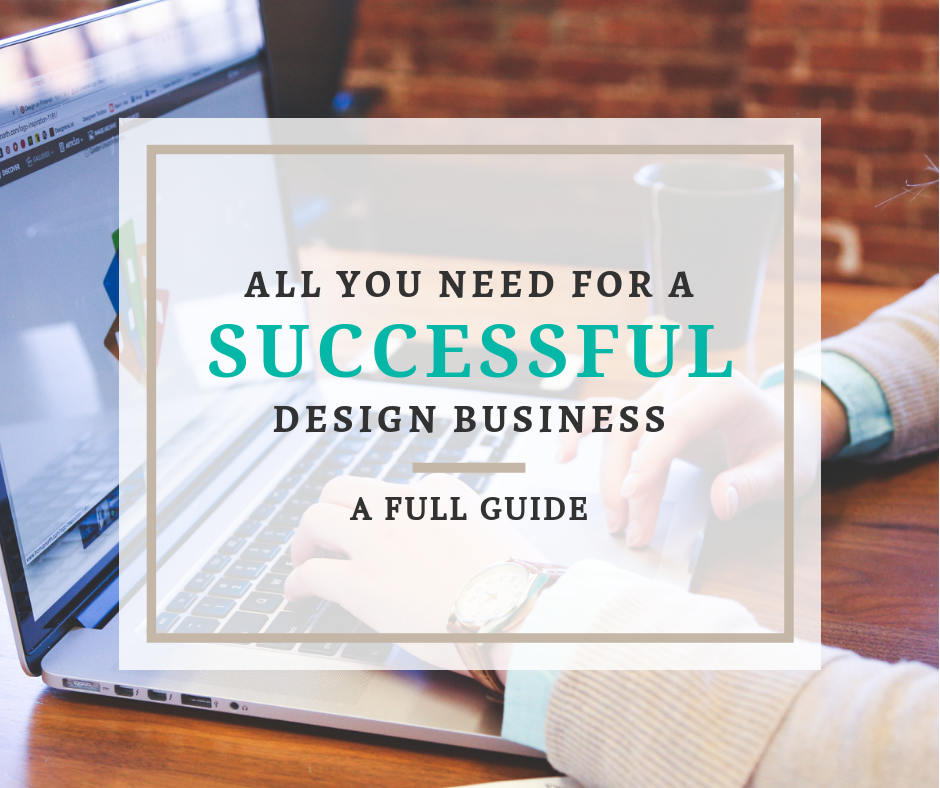 All you need to Make your Design Business Successful