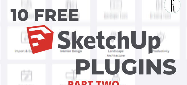 10 FREE Plugins You Must Download | Better Sketchup Modeling | Part Two